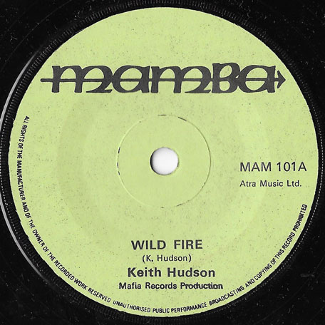 Wild Fire / Part II - Keith Hudson / King Tubby