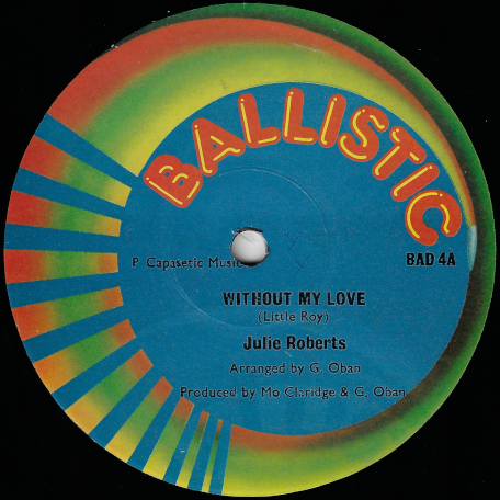Without My Love / With Some Music - Julie Roberts / Third Eye Musicians