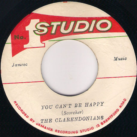 You Cant Be Happy / I Cant Go On - The Clarendonians