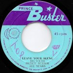 Leave Your Skeng / Leggo Beast - Big Youth / Prince Buster All Stars