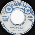 Leggo The Wrong / Dub - Astley Bennett (Roy Shirley?)