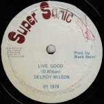 Live Good / Youre Mine - Delroy Wilson