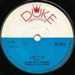 Live It Up / Baby Dont Do It - Hugh Roy Junior / Dennis Brown
