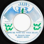 Love Me With All Your Heart / Ver - Brent Dowe