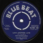 Love Another Love / Little Keithie - The Schoolgirls