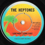 Mama Say / Love Wont Come Easy - The Heptones