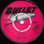 Maga Dog / Bull Dog - Peter Tosh / 3rd And 4th Generation