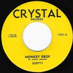 Monkey Drop / Ver - Scotty And The Crystalites