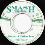 Mother And Father Love / Mother Love Ver - John Holt / The Agrovators
