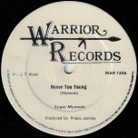 Never Too Young / Hey Little Girl - Sugar Minott / Don Carlos