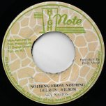 Nothing From Nothing / Ver - Delroy Wilson / Sky Nation