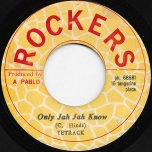 Only Jah Jah know / Ver - Tetrack / Rockers All Stars