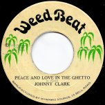 Peace And Love In The Ghetto / Ver - Johnny Clarke / King Tubby And The Aggrovators