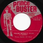 Praise Without Raise / Three Against One - Prince Buster All Stars