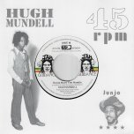 Rasta Have The Handle / Dangerous Match Two - Hugh Mundell / Roots Radics