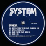 Revolution Time / Revolution Dub / War Flute / War Dub - Bukkha Feat Ranking Joe / Bukkha Feat Don Fe
