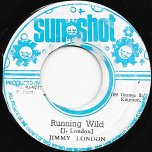 Running Wild / Part II - Jimmy London / Sunshot Band