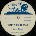 Same Thing It Took / Same Thing - Sugar Minott / Jah Batta