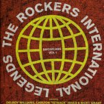 The Rockers International Legends - Showcase Volume 1 - Various..Delroy Williams..Tetrack..Ricky Grant