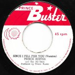 Why Am I Treated So Bad / Since I Fell For You (Version) - Prince Buster And The All Stars