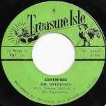 Somewhere / You have Caught Me Babe - The Melodians With Tommy McCook And The Supersonics