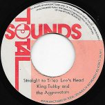 Straight To Derrick Morgans head / Straight To Trico Lees Head - I Roy / King Tubby And The Aggrovators