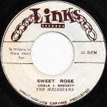 Sweet Rose / It Comes And Goes - The Melodians