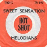 Sweet Sensation / Its My Delight - The Melodians