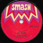 The Wizard / Sweet Like Candy - Lester Sterling And Bunny Lee All Stars / Don Tony Lee