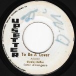 To Be A Lover / Ver - Shenley Duffus And The Soul Avengers