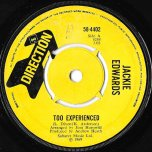 Too Experienced / Someone To Love - Jackie Edwards