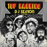 Top Ranking DJ Session Vol 1 - Various..Trinity..I Roy..Big Youth..U Roy..Shortie..Lizzy