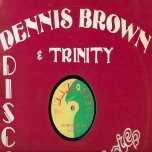 To The Foundation / Funny Feeling - Dennis Brown / Trinity