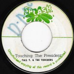 Touching The President / Ver - Tall T And The Touchers
