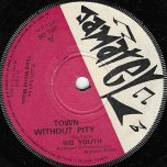 Town Without Pity / Sin And Shame - Big Youth / Larry Marshall