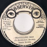 Travelling Man / Straight To Bunny Lee Head - Dennis Brown / The Soul Syndicate