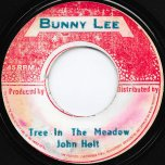 Tree In The Meadow / Oh Darling - John Holt / Delroy Wilson