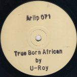 True Born African - U Roy