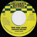 Two Time Lover / Overdose A Love - Singing Melody / Worl A Girl