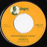 Marcus Marcus Garvey / Change Your Style - Viceroys / Viceroys (Actually Dennis Brown)