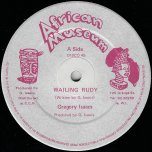 Wailing Rudy / Dubwise - Gregory Isaacs