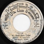 We Shall Over Come / Over Come Dub - Michael Rose / The Key