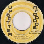 Well Dread / Dread A Dread - Dennis Alcapone and The Righteous Upsetters