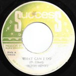 What Can I Do / Strictly Dub - Milton Henry / Rupie Edwards All Stars