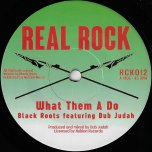 What Them A Do / Jah Jah Dub - Black Roots Featuring Dub Judah