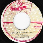 What A Thing Jah / Jah Dub - Eric Valentine