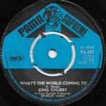 Whats The World Coming To / Live As One - King Chubby AKA Junior Byles / Unknown Singer