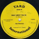 What Sweet You So / Pot A Bubble - Bim Sherman / U Black