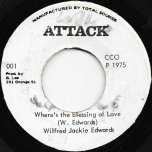 Where's The Blessing Of Love / A Blessed Ver - Jackie Edwards / The Aggrovators