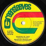 Where Is Jah / Jah is Here - Reggae Regular